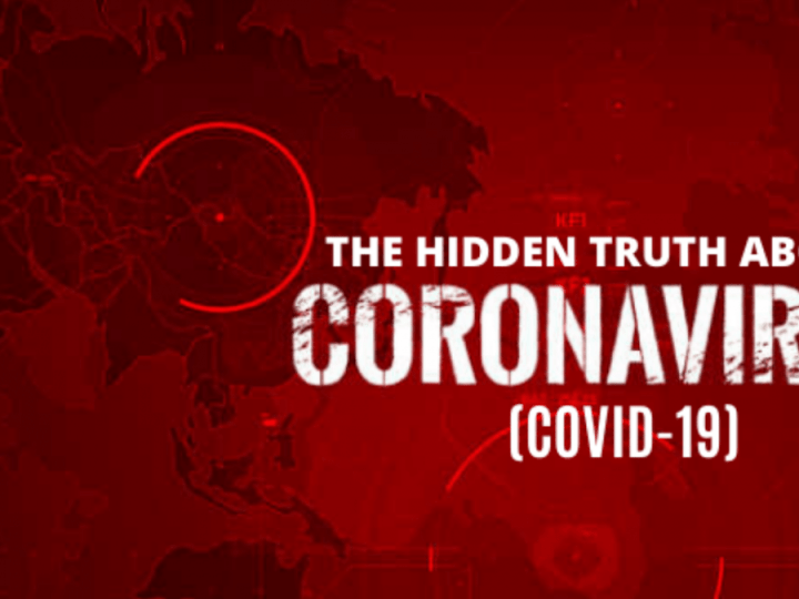 The Hidden Truth about Coronavirus (Covid-19)