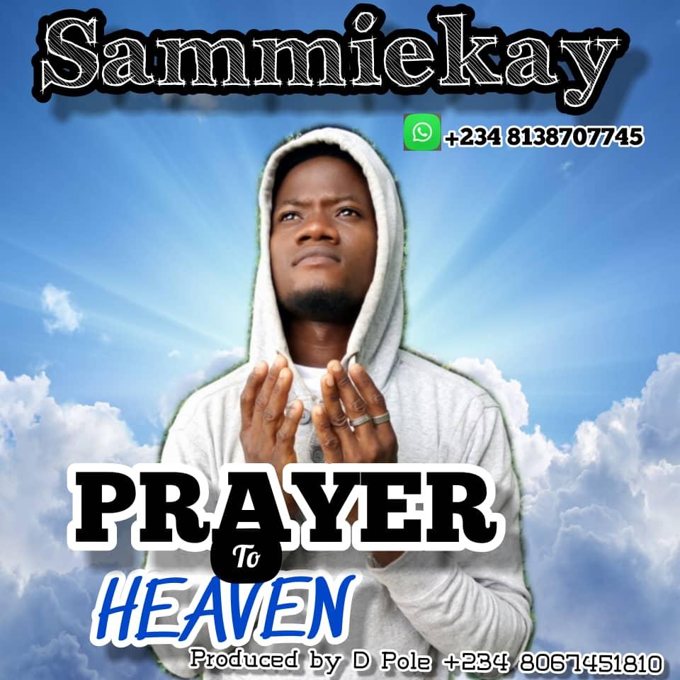 [Music] Sammiekay –  Prayer to heaven