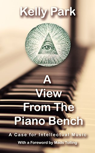 A View From the Piano Bench: A Case for Intellectual Music
