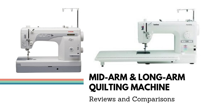 Mid-Arm Quilting Machine vs. Long-Arm Quilting Machines Comparison (What are They and Which One is The Best?)