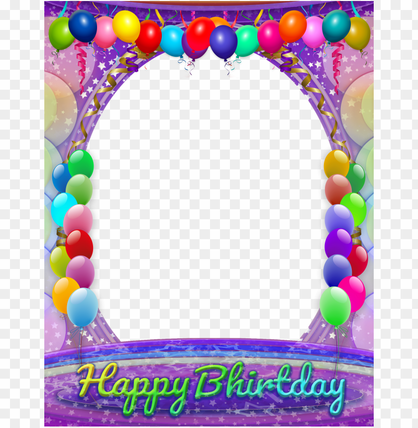 Happy Birthday Transparent Frame Background Best Stock Photos Toppng