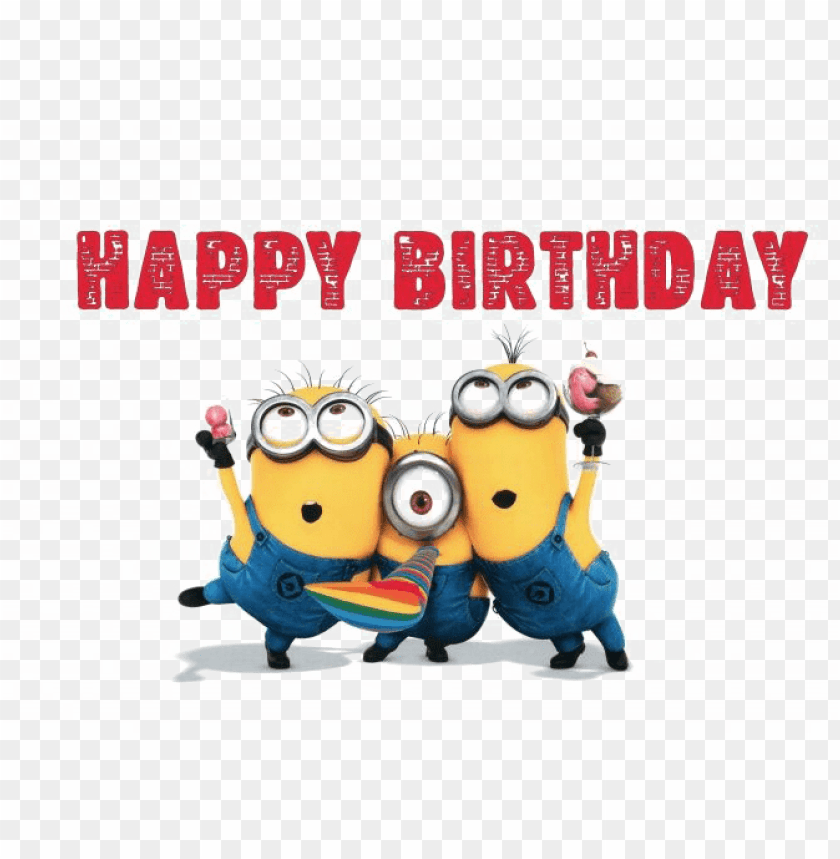 Happy Minions Png Picture Happy Birthday Cartoon Minions Png Image With Transparent Background Toppng