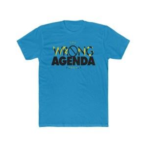 Wrong Agenda Tee's