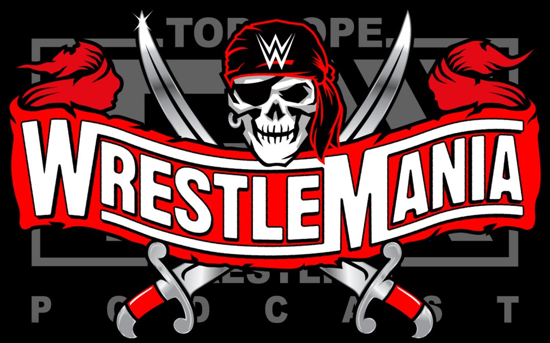 Episode 112: WrestleMania 37 Review