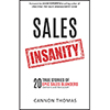 Sales Insanity: 20 True Stories of Epic Sales Blunders (and how to avoid them yourself) by Cannon Thomas
