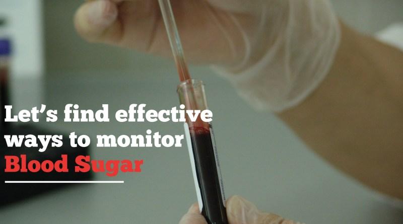 Effective Ways to Monitor Blood Sugar