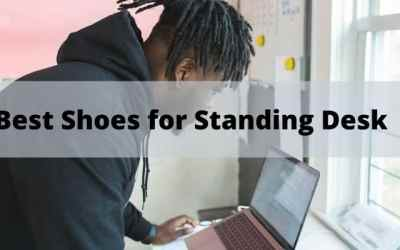 Best Shoes for Standing Desk [Ultimate Reviews]