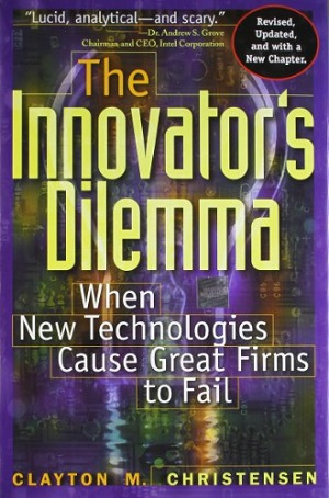 The innovator's dilemma when new technologies cause great firms to fail - Clayton M. Christensen