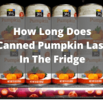 How Long Does Canned Pumpkin Last In The Fridge