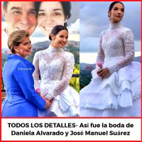 TODOS LOS DETALLES- Así fue la boda de Daniela Alvarado y José Manuel Suárez