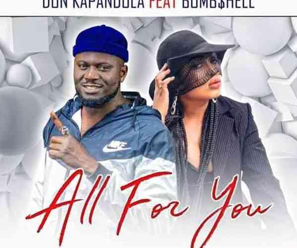 Don Kapandula – All For You Ft Bombshell