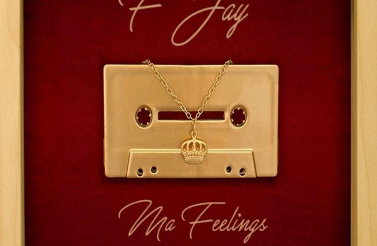 F Jay – Ma Feelings