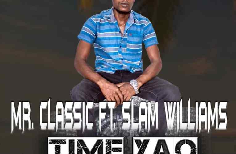 Mr Classic Ft Slam Williams – Time Yao