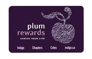 Plum Rewards 大型書店チェーンのIndigoが提供しているポイントプログラム。1ドルで10ポイント貯まり、一回の買い物で最低2500ポイント($5相当)から最高35000ポイント($100相当)まで使用可能。サイトでアカウント登録すると、ネットで書籍を購入する際5%までの割引が受けられ、店内のWi-Fiも使用することができる。基本的にネットでの購入時はポイント付与はないが、時折ボーナスポイント付与の商品もある。 chapters.indigo.ca/en-ca/plumreward