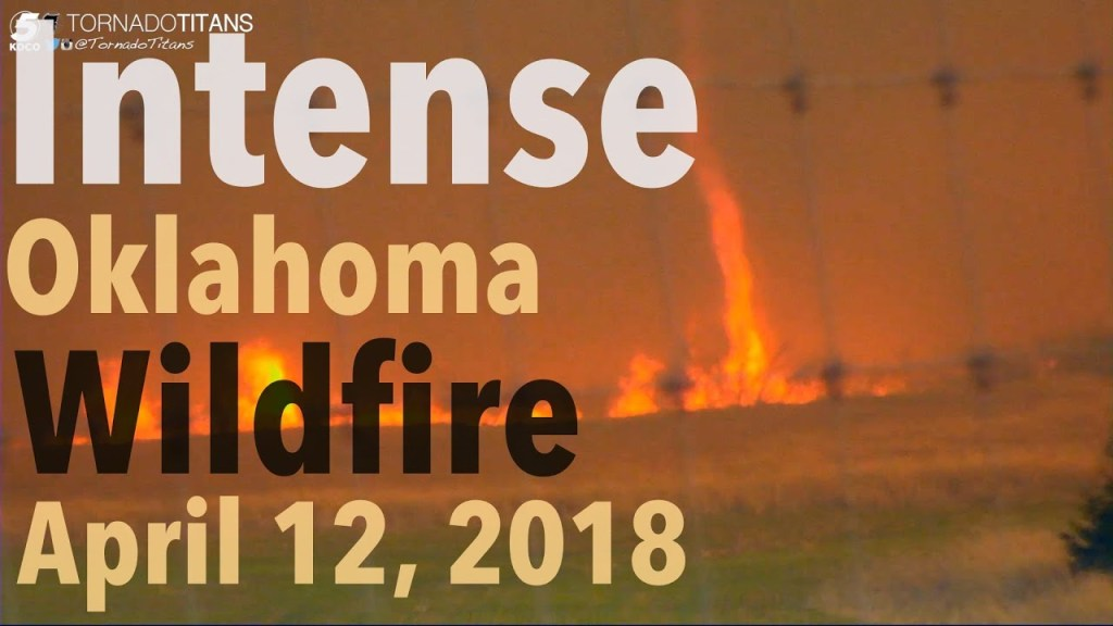 April 12, 2018 Storm Chase | Massive Wildfire in Dewey County, OK