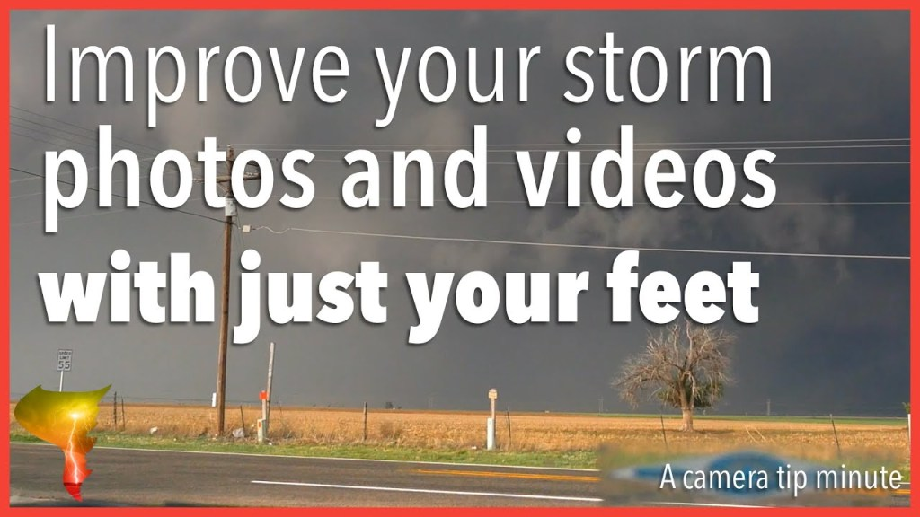 How to improve your storm photos and videos with just your feet (Camera Tips)