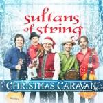 Sultans of String: Christmas Caravan