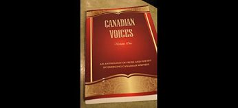 Canadian Voices: Vol. 1 is an anthology of prose and poetry, written by emerging Canadian authors.