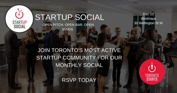 STARTUP SOCIAL with TorontoStarts Dec 13
