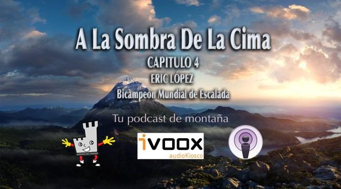 A LA SOMBRA DE LA CIMA – ERIC LOPEZ – CAPITULO 6