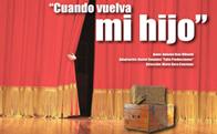 """Teatro """"Cuando vuelva mi hijo"""""""