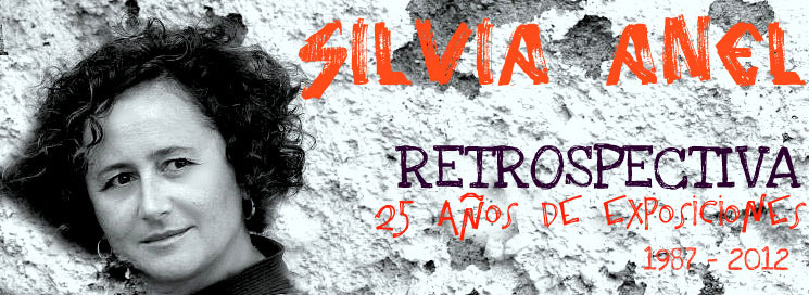 Silvia Anel: Retrospectiva, 25 años de exposiciones