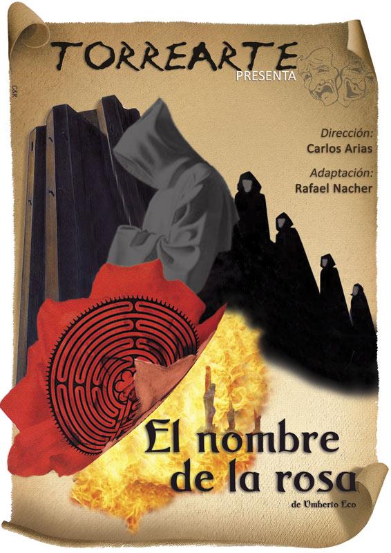 Cartel de El nombre de la rosa, estrenada en teatro por Torrearte el 23-10-2010