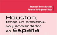 """Presentación libro: """"Houston tengo un problema... soy emprendedor en España"""""""