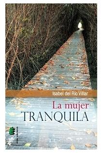 La Mujer Tranquila, de Isabel del Río Villar (Editorial Éride)