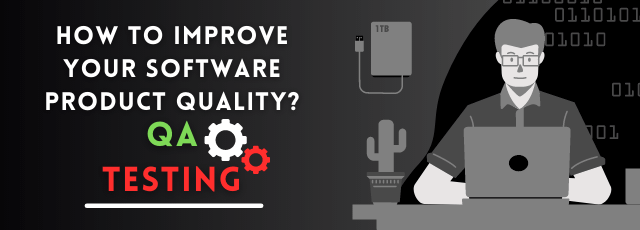 Improve Your Software Product Quality