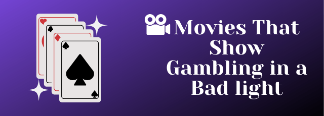 Movies That Show Gambling in a Bad light
