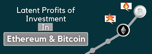 Investment in Ethereum And Bitcoin