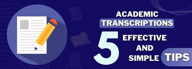 Academic Transcriptions Tips