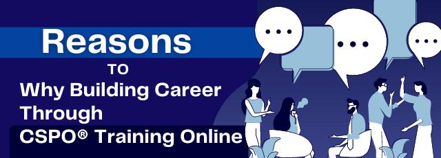 Why Building Career Through CSPO Training Online