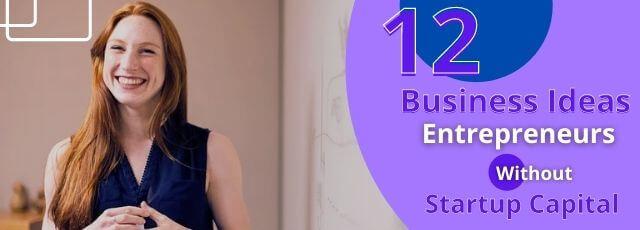 12 Business Ideas for Entrepreneurs