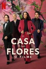 A Casa das Flores: O Filme Thumb