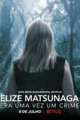 Elize Matsunaga: Era uma Vez um Crime Thumb