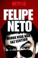 Felipe Neto – Minha Vida Não Faz Sentido Thumb
