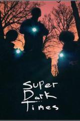 Super Dark Times Thumb