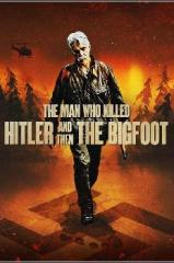 The Man Who Killed Hitler and Then The Bigfoot Thumb