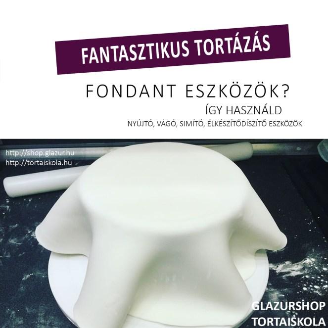 fantasztikus-tortazas_fondant-eszkozok-igy-hasznald