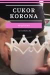 Cukor korona készítése hercegnő tortához