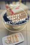 Négyzet alakú torta szeletelése… egész más:-)