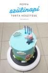 Peppa torta készítése, videókkal