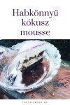 Habkönnyű kókusz mousse, csokis réteggel, roppanós piskóta morzsával
