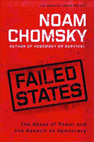 Failed States: The Abuse of Power and the Assault on Democracy (American Empire Project written by Noam Chomsky published by Holt Paperbacks