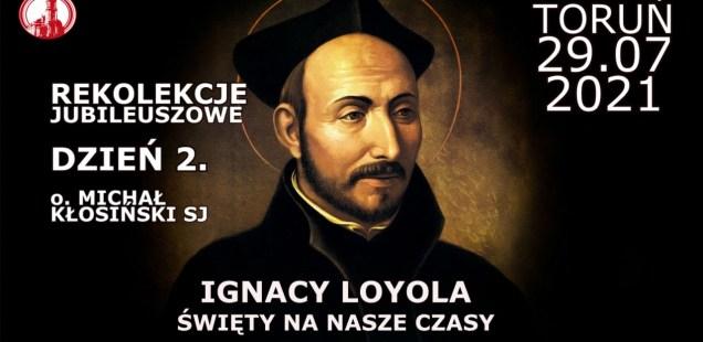 Dzień 2. Rekolekcji Jubileuszowych o Św. Ignacym Loyoli