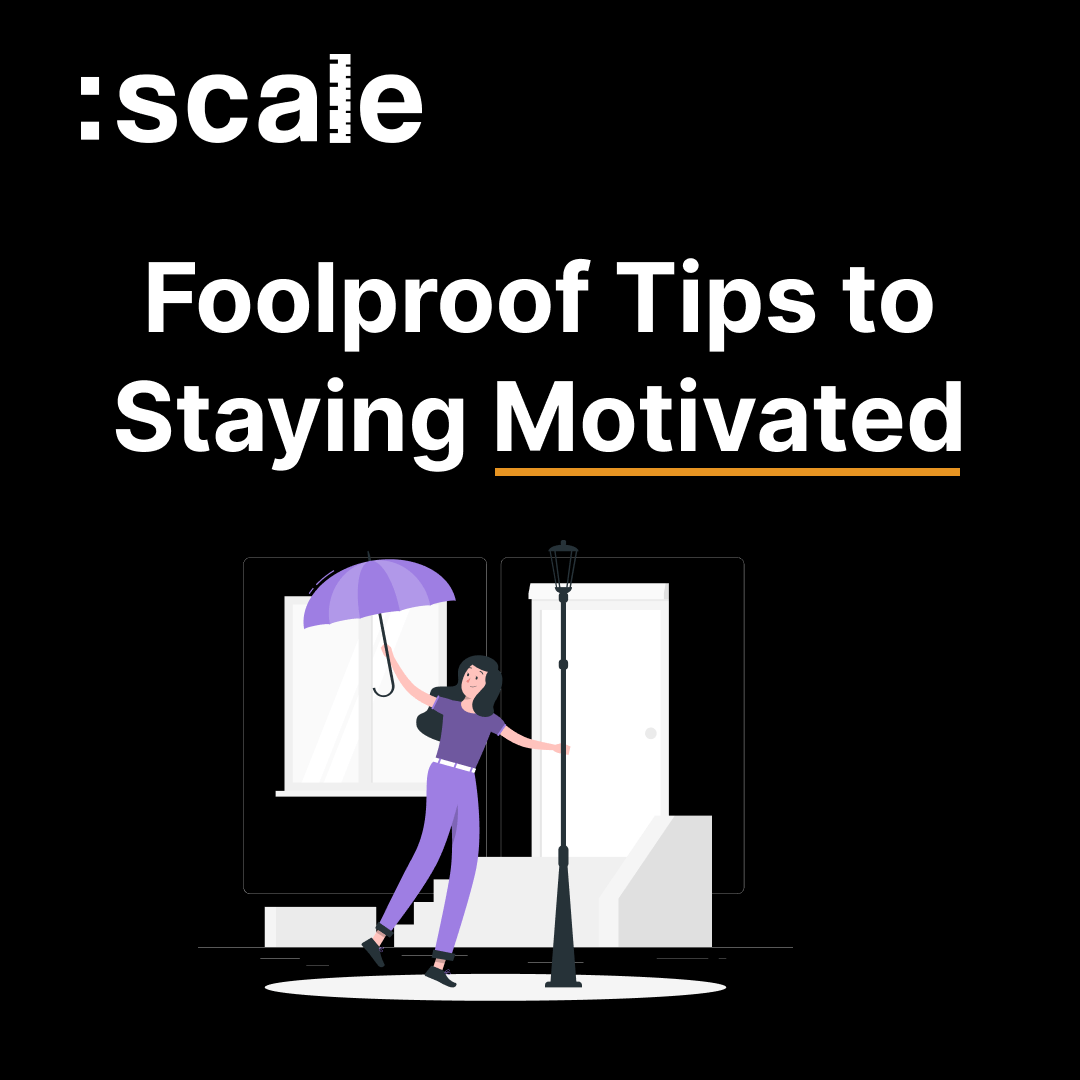 Foolproof Tips to Staying Motivated