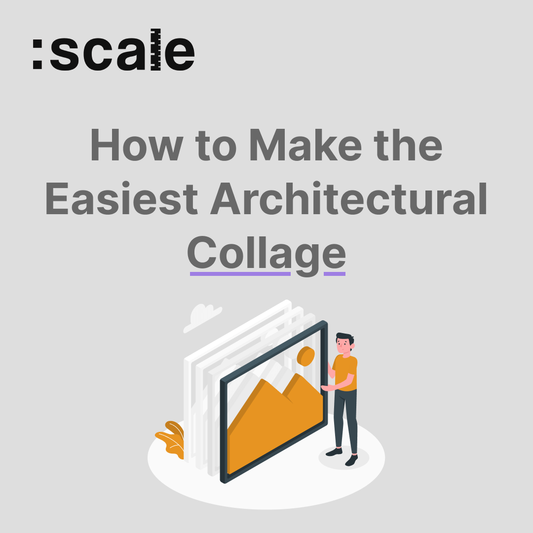 How to Make the Easiest Architectural Collage