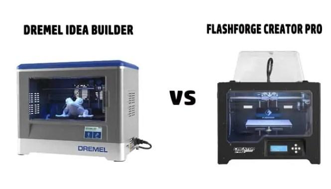 Dremel Idea Builder vs Flashforge Creator Pro